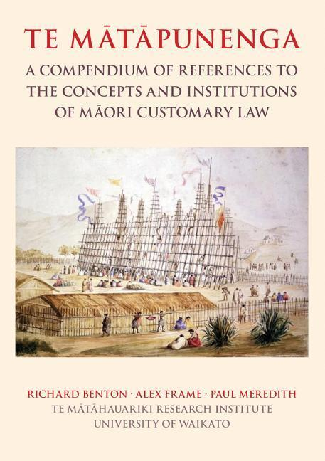 Te Matapunenga: A Compendium of References to the Concepts and Institutions of Maori Customary Law als Buch (gebunden)