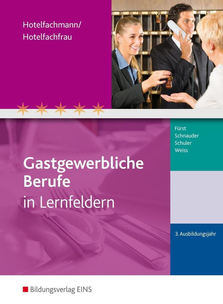 Gastgewerbliche Berufe. 3. Jahr Hotelfachmann/-fachfrau: Schülerband als Buch (kartoniert)