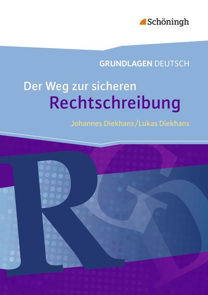Grundlagen Deutsch. Der Weg zur sicheren Rechtschreibung. Neubearbeitung als Buch (kartoniert)