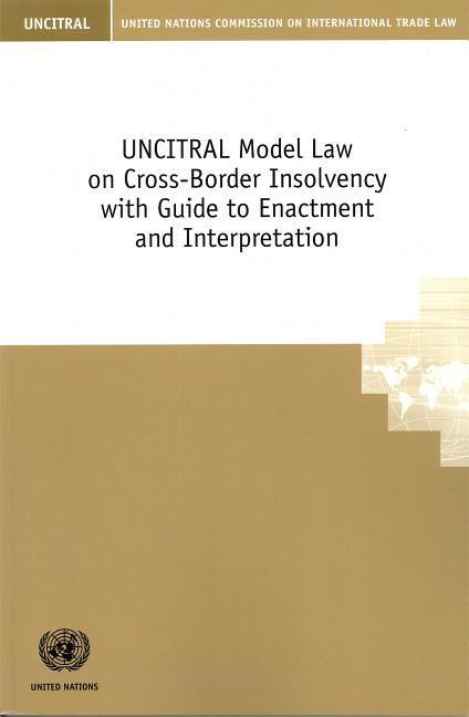 Uncitral Model Law on Cross-Border Insolvency with Guide to Enactment and Interpretation als Taschenbuch