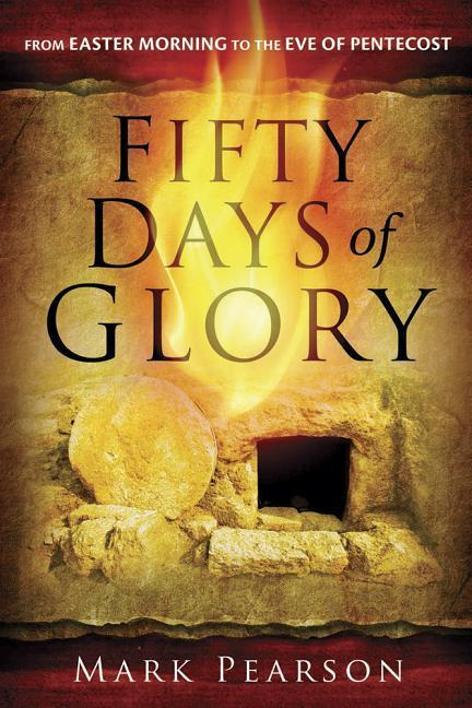 Fifty Days of Glory: From Easter Morning to the Eve of Pentecost als Taschenbuch