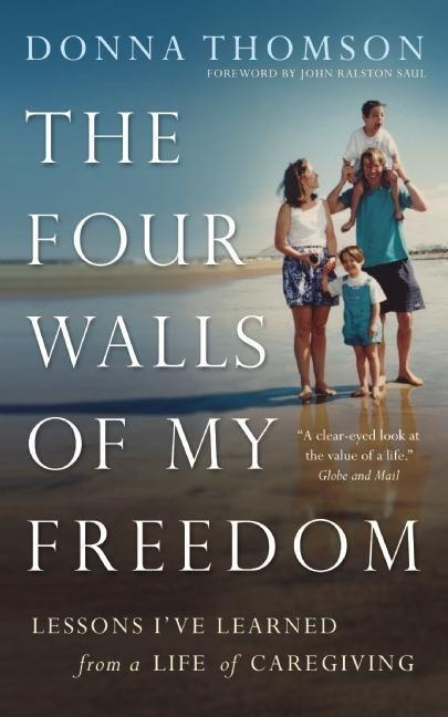 The Four Walls of My Freedom: Lessons I've Learned from a Life of Caregiving als Taschenbuch