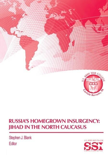 Russia's Homegrown Insurgency: Jihad in the Northern Caucasus als Taschenbuch