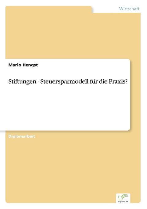 Stiftungen - Steuersparmodell für die Praxis? als Buch (kartoniert)