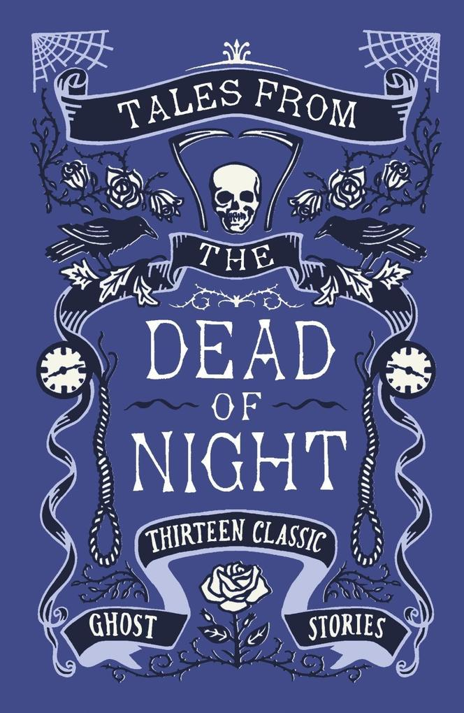 Tales from the Dead of Night: Thirteen Classic Ghost Stories als eBook epub