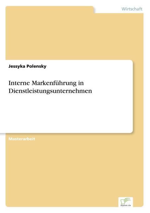 Interne Markenführung in Dienstleistungsunternehmen als Buch (kartoniert)