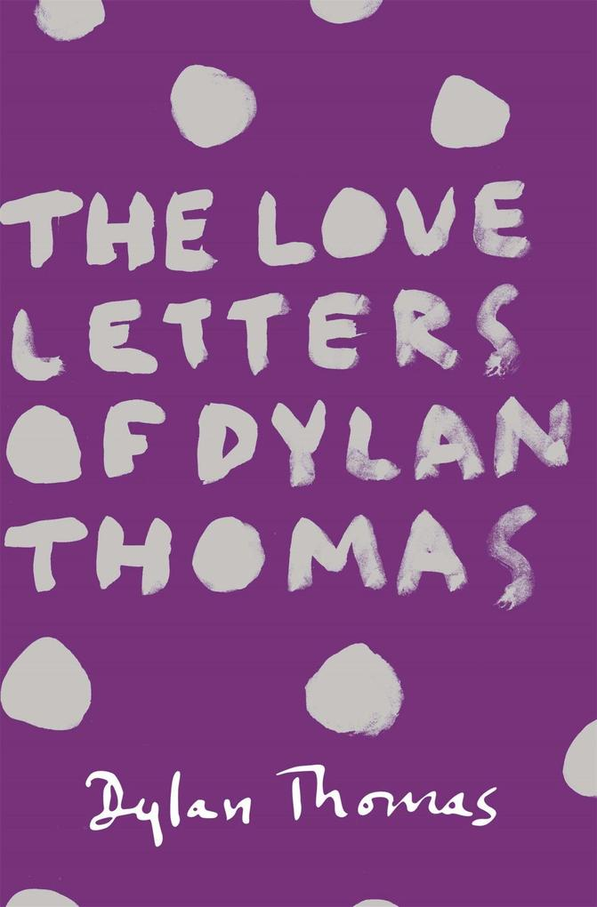The Love Letters of Dylan Thomas als Taschenbuch