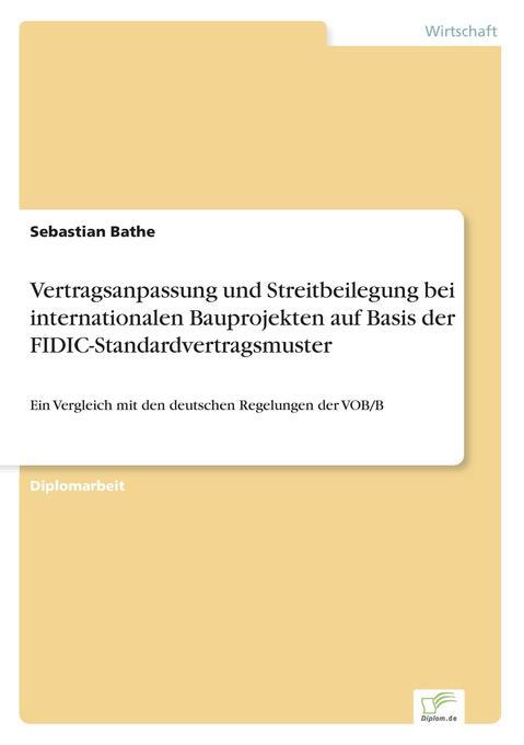 Vertragsanpassung und Streitbeilegung bei internationalen Bauprojekten auf Basis der FIDIC-Standardvertragsmuster als Buch (kartoniert)