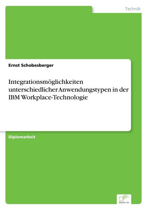 Integrationsmöglichkeiten unterschiedlicher Anwendungstypen in der IBM Workplace-Technologie als Buch (kartoniert)