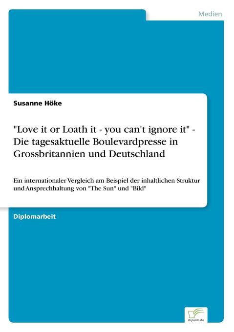 """""""Love it or Loath it - you can't ignore it"""" - Die tagesaktuelle Boulevardpresse in Grossbritannien und Deutschland als Buch (kartoniert)"""