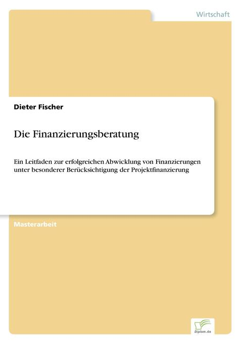 Die Finanzierungsberatung als Buch (kartoniert)