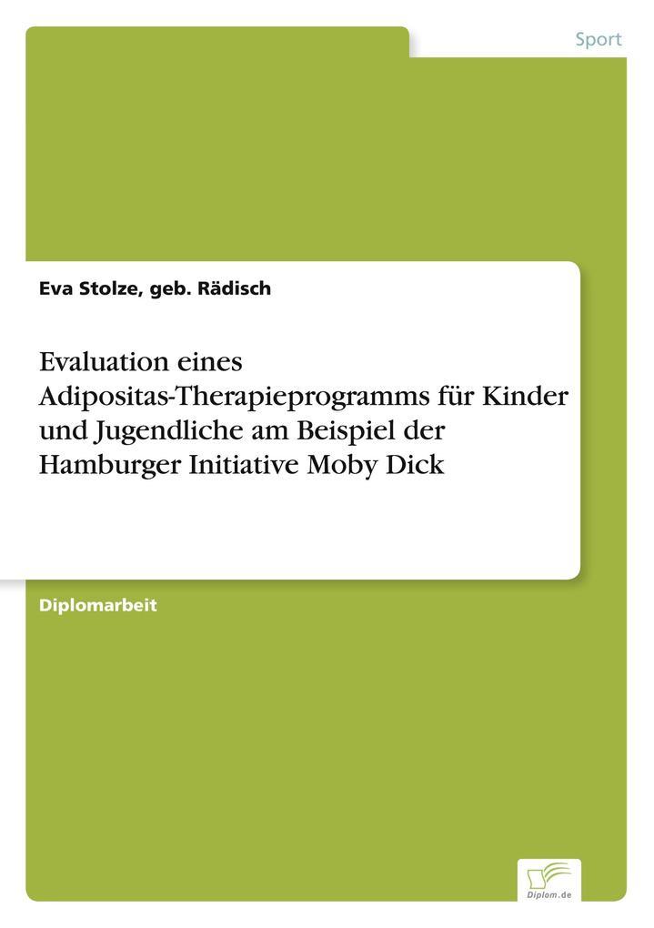 Evaluation eines Adipositas-Therapieprogramms für Kinder und Jugendliche am Beispiel der Hamburger Initiative Moby Dick als Buch (kartoniert)