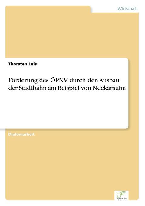 Förderung des ÖPNV durch den Ausbau der Stadtbahn am Beispiel von Neckarsulm als Buch (kartoniert)
