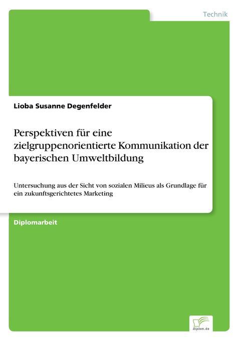 Perspektiven für eine zielgruppenorientierte Kommunikation der bayerischen Umweltbildung als Buch (kartoniert)