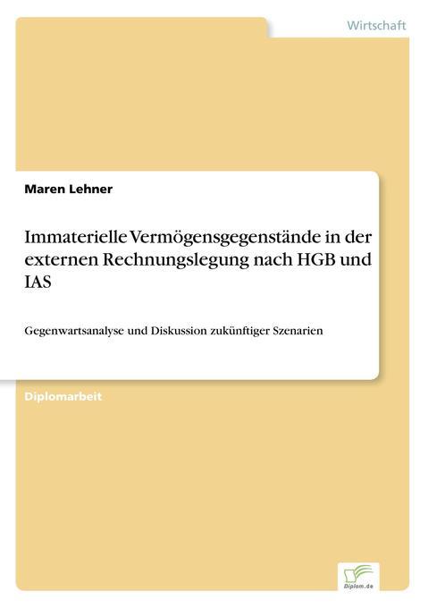 Immaterielle Vermögensgegenstände in der externen Rechnungslegung nach HGB und IAS als Buch (kartoniert)