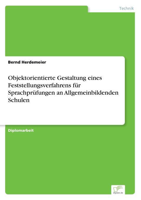 Objektorientierte Gestaltung eines Feststellungsverfahrens für Sprachprüfungen an Allgemeinbildenden als Buch (kartoniert)