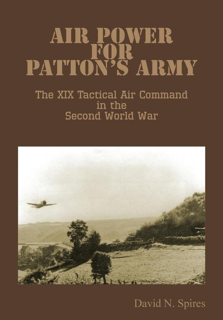 Air Power for Patton's Army - The XIX Tactical Air Command in the Second World War als Taschenbuch