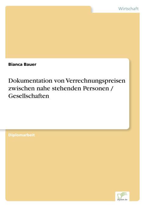 Dokumentation von Verrechnungspreisen zwischen nahe stehenden Personen / Gesellschaften als Buch (kartoniert)