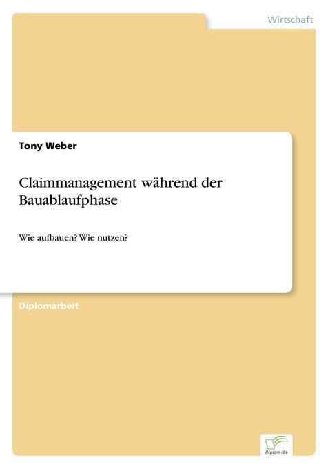 Claimmanagement während der Bauablaufphase als Buch (kartoniert)