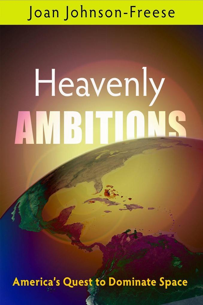 Heavenly Ambitions: America's Quest to Dominate Space als Taschenbuch