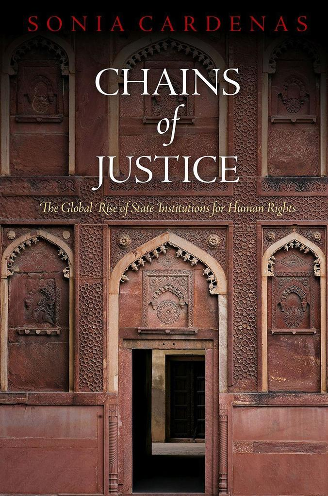 Chains of Justice: The Global Rise of State Institutions for Human Rights als Buch (gebunden)
