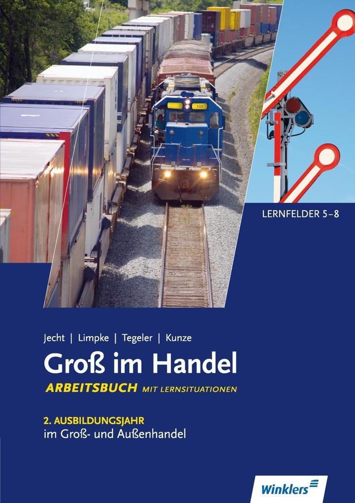 Groß im Handel - KMK-Ausgabe. 2. Ausbildungsjahr im Groß- und Außenhandel. Lernfelder 5 bis 8. Arbeitsbuch als Buch (geheftet)