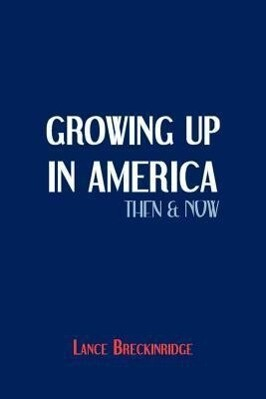 Growing Up in America Then and Now als Taschenbuch