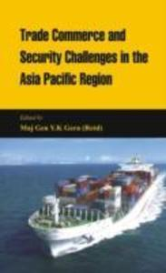 Trade Commerce and Security Challenges in the Asia Pacific Region als Buch (gebunden)