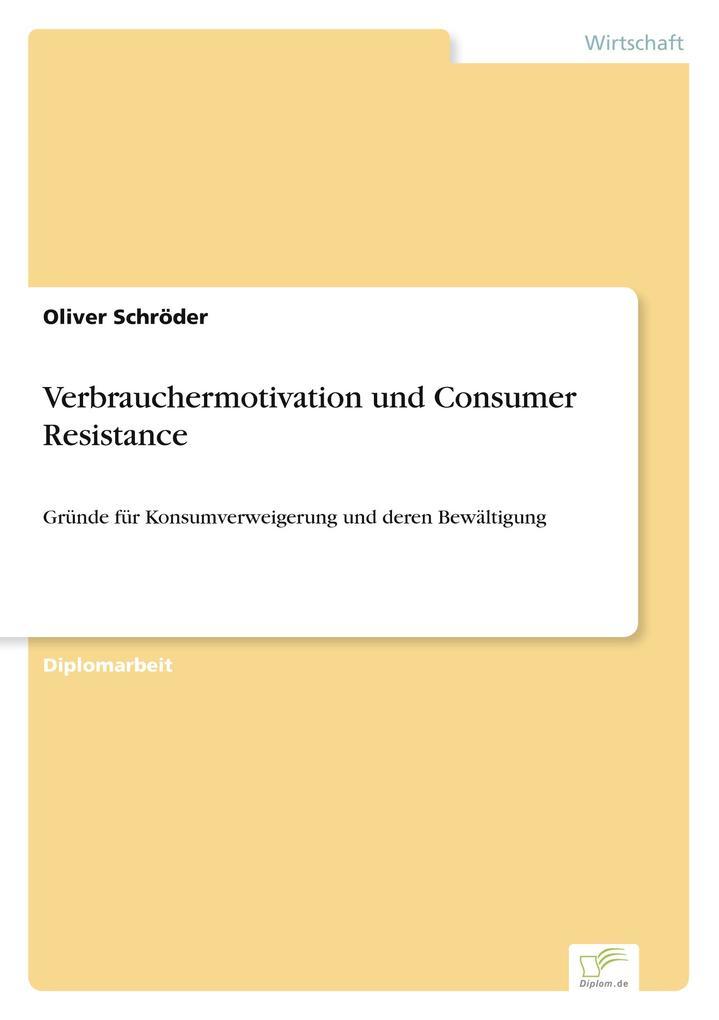 Verbrauchermotivation und Consumer Resistance als Buch (kartoniert)