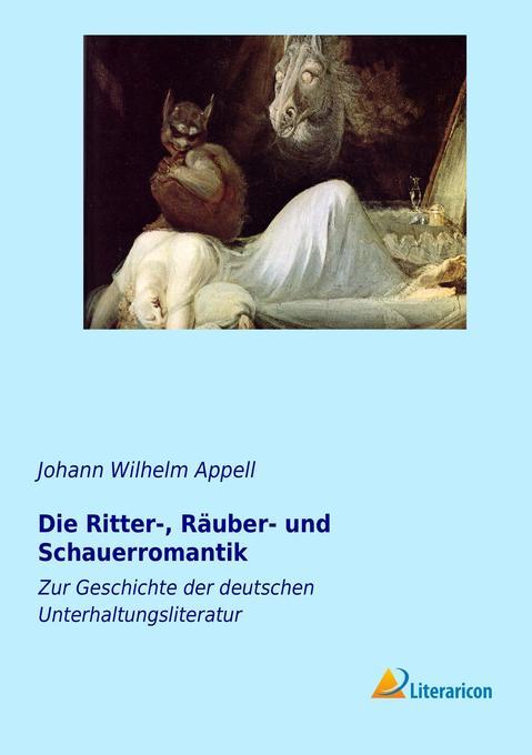 Die Ritter-, Räuber- und Schauerromantik als Buch (kartoniert)