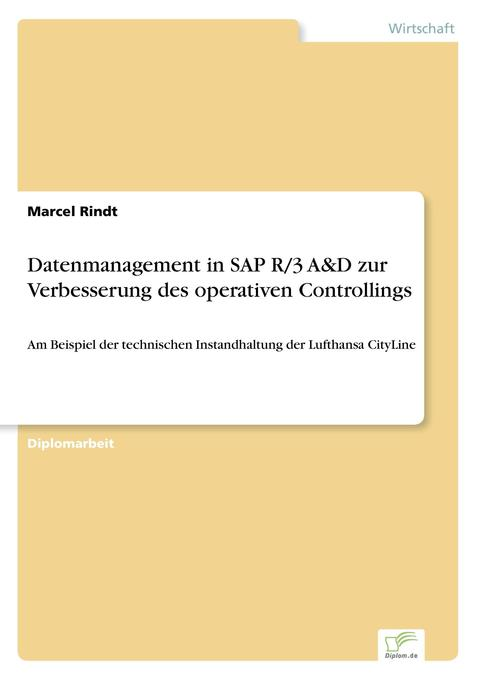 Datenmanagement in SAP R/3 A&D zur Verbesserung des operativen Controllings als Buch (kartoniert)