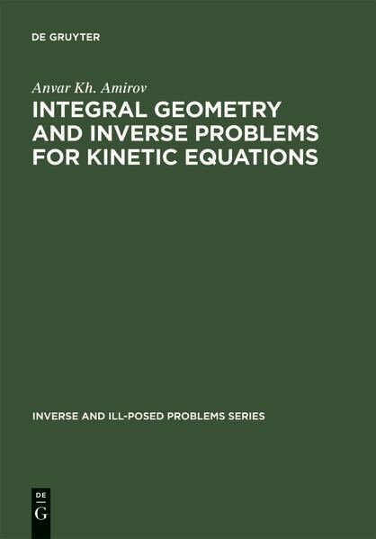 Integral Geometry and Inverse Problems for Kinetic Equations als Buch (gebunden)