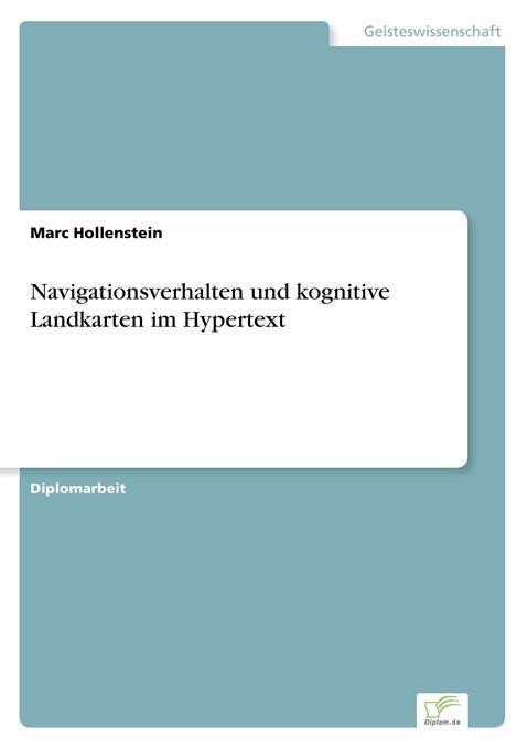 Navigationsverhalten und kognitive Landkarten im Hypertext als Buch (kartoniert)