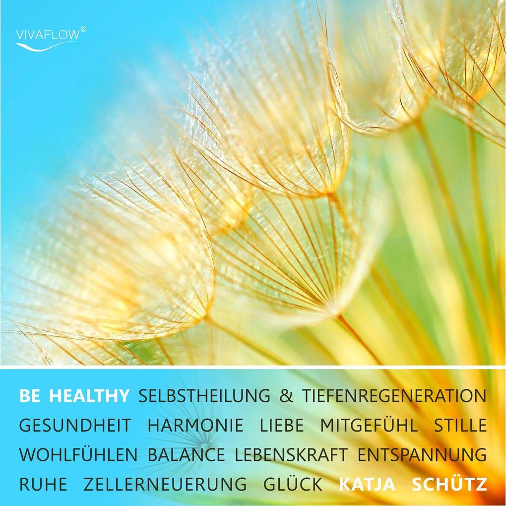 BE HEALTHY - Gesundheit, Tiefenregeneration & Zellerneuerung durch mentale Heilung als Hörbuch Download