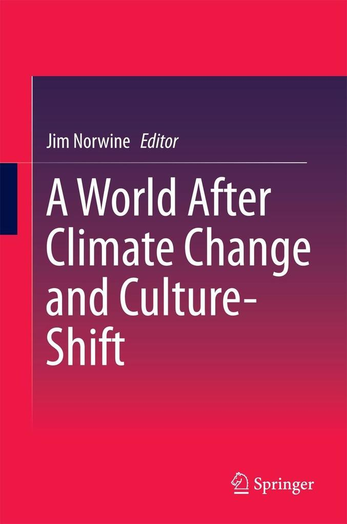A World After Climate Change and Culture-Shift als eBook pdf