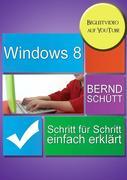 Windows 8 Schritt für Schritt einfach erklärt