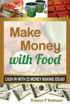 MAKE MONEY WITH FOOD als eBook epub