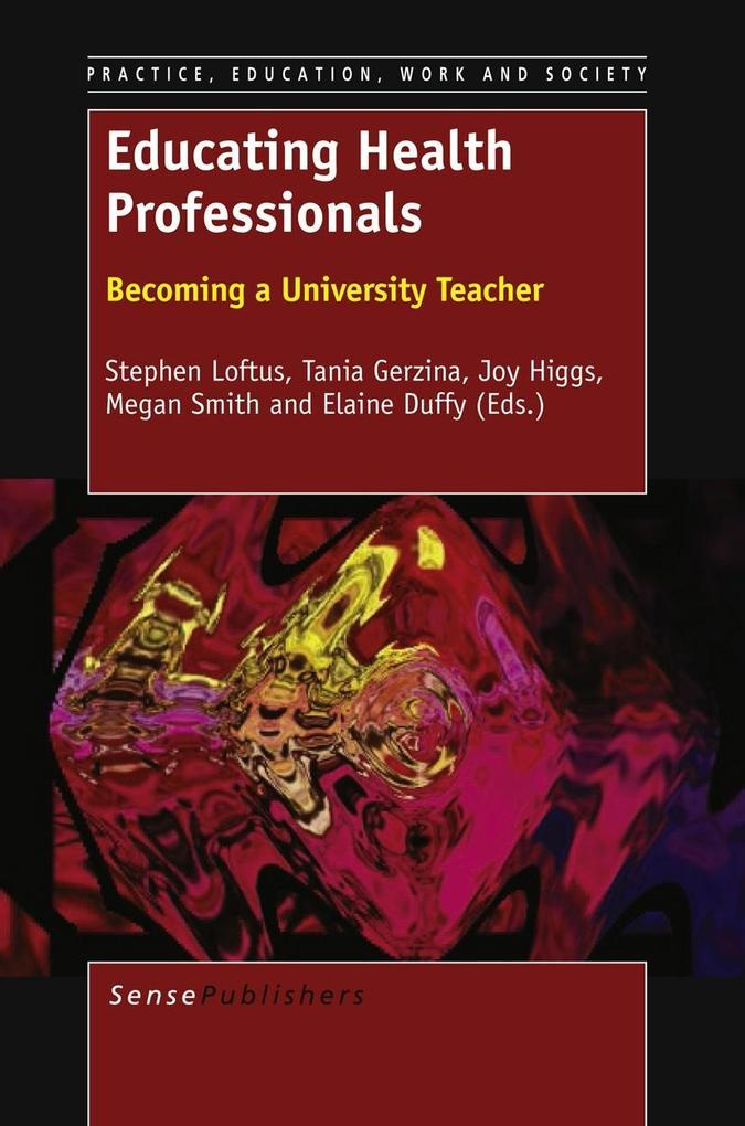 EDUCATING HEALTH PROFESSIONALS: BECOMING A UNIVERSITY TEACHER als eBook pdf