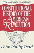 Constitutional History of the American Revolution: The Authority to Legislate