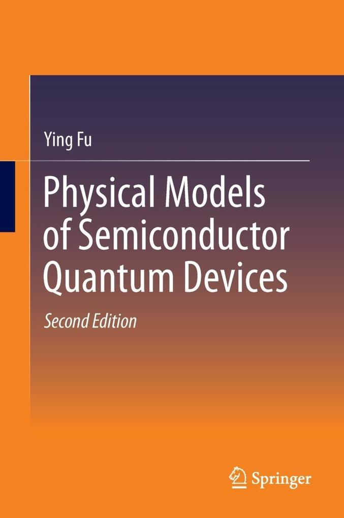Physical Models of Semiconductor Quantum Devices als eBook pdf