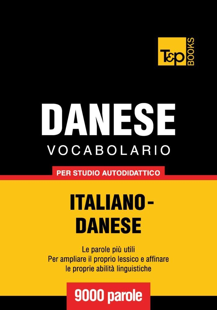 Vocabolario Italiano-Danese per studio autodidattico - 9000 parole als eBook epub