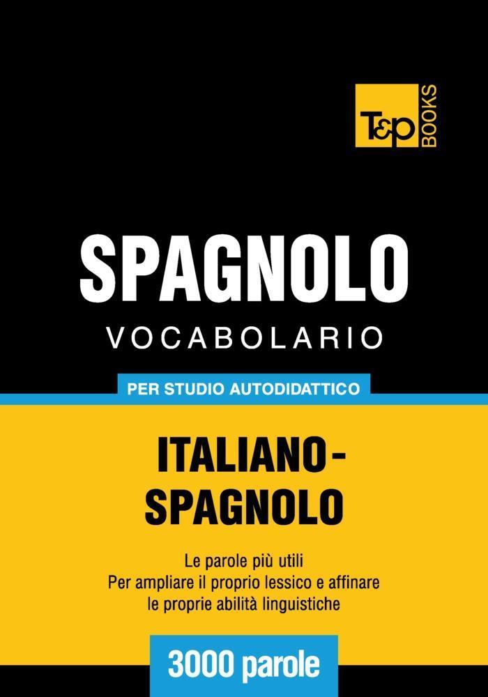Vocabolario Italiano-Spagnolo per studio autodidattico - 3000 parole als eBook epub