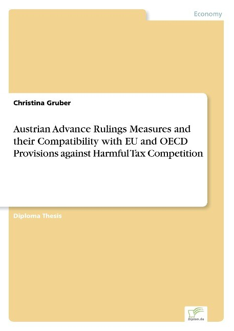 Austrian Advance Rulings Measures and their Compatibility with EU and OECD Provisions against Harmful Tax Competition als Buch (kartoniert)