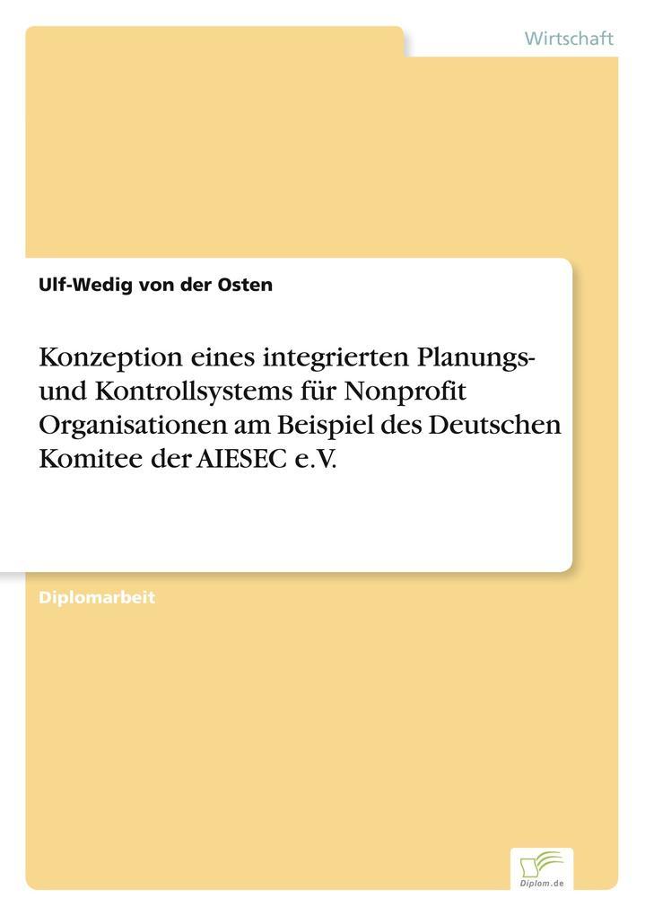 Konzeption eines integrierten Planungs- und Kontrollsystems für Nonprofit Organisationen am Beispiel des Deutschen Komitee der AIESEC e.V. als Buch (kartoniert)