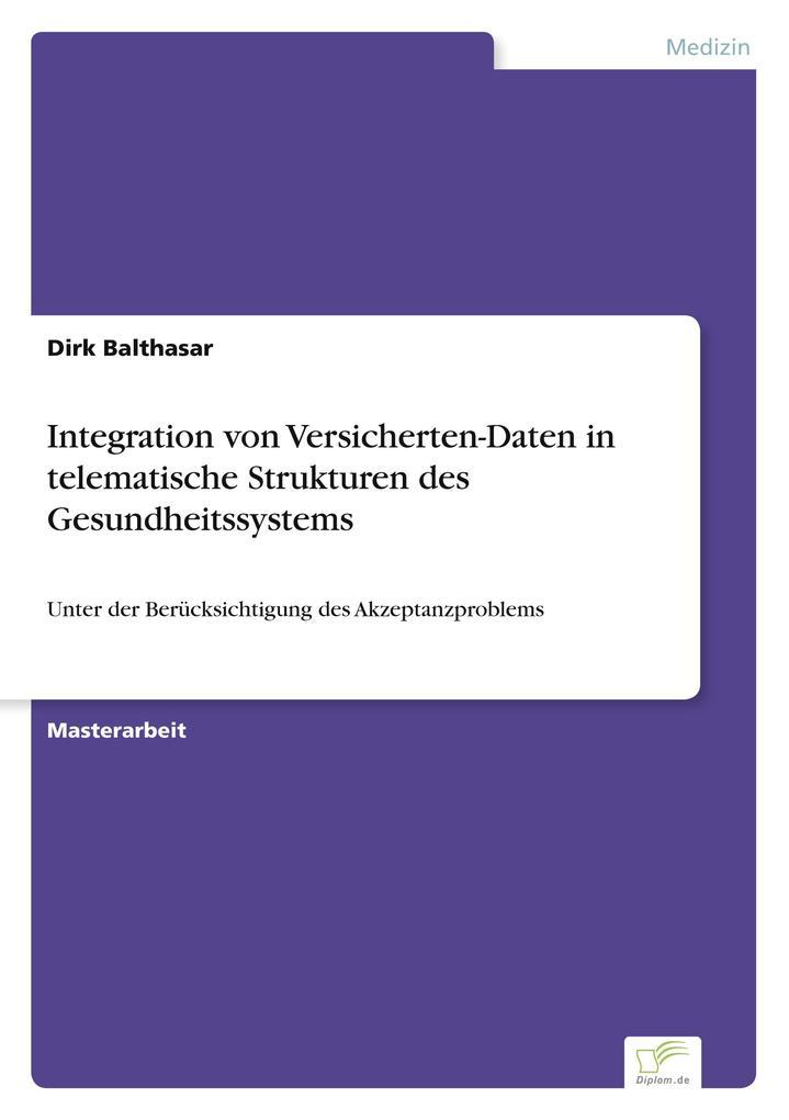 Integration von Versicherten-Daten in telematische Strukturen des Gesundheitssystems als Buch (kartoniert)