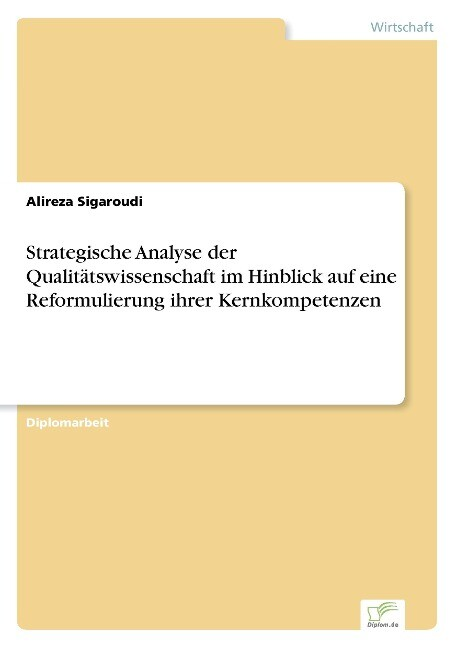 Strategische Analyse der Qualitätswissenschaft im Hinblick auf eine Reformulierung ihrer Kernkompetenzen als Buch (kartoniert)