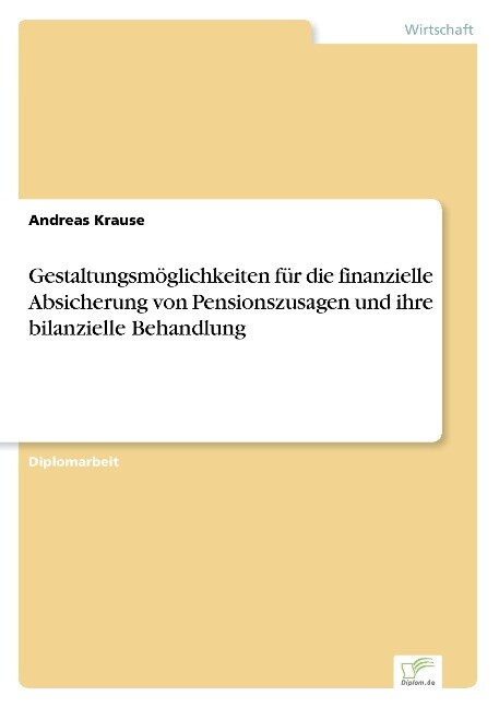 Gestaltungsmöglichkeiten für die finanzielle Absicherung von Pensionszusagen und ihre bilanzielle Behandlung als Buch (kartoniert)