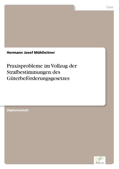 Praxisprobleme im Vollzug der Strafbestimmungen des Güterbeförderungsgesetzes als Buch (kartoniert)