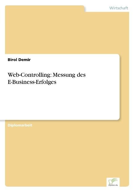 Web-Controlling: Messung des E-Business-Erfolges als Buch (kartoniert)