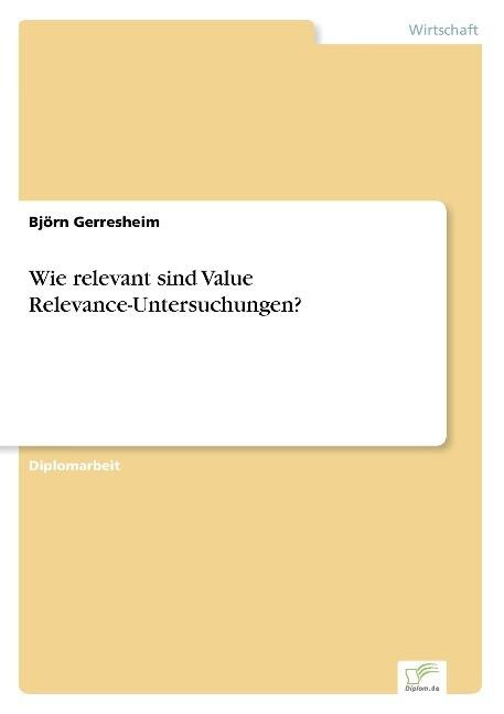 Wie relevant sind Value Relevance-Untersuchungen? als Buch (kartoniert)